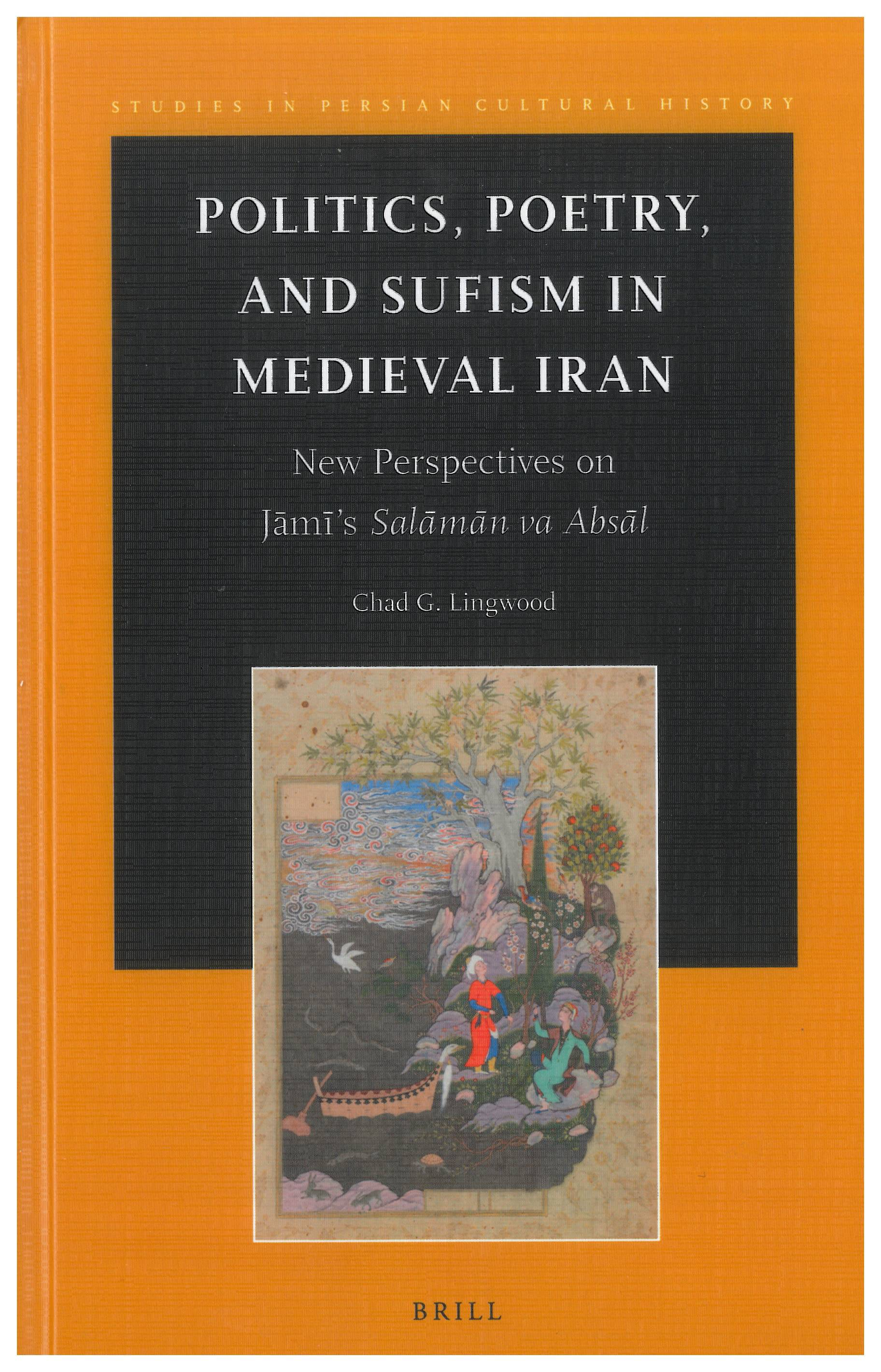 Politics, Poetry, and Sufism in Medeival Iran